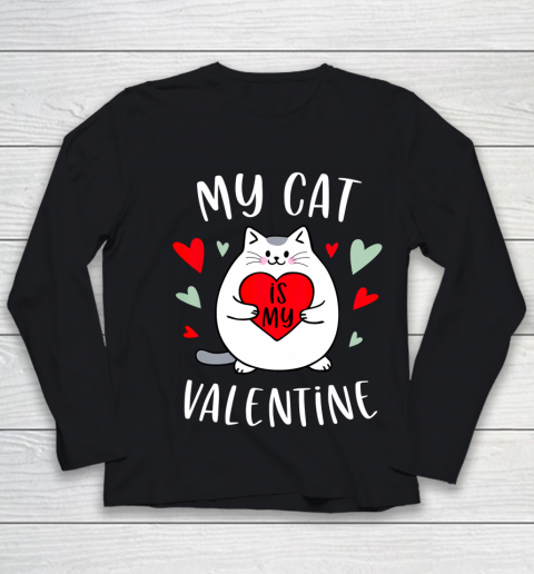 My Cat Is My Valentine Kitten Lover Heart Valentines Day Youth Long Sleeve
