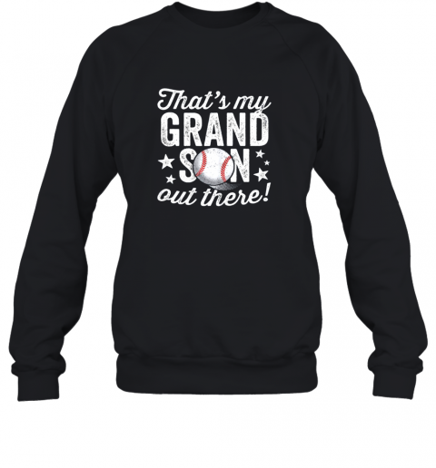 That's My Grandson Out There Baseball Shirt Grandma Sweatshirt