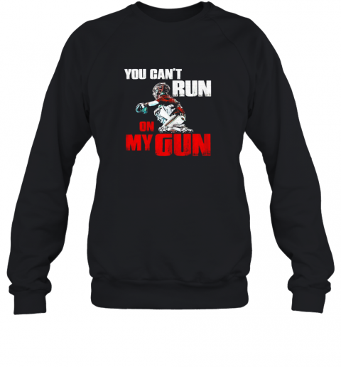 You Cant Run On My Gun Shirt Baseball Sweatshirt