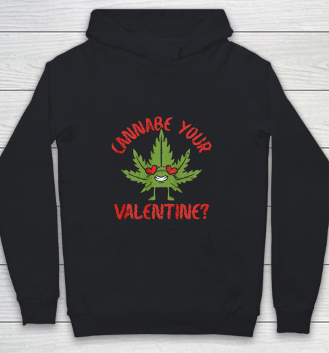 Cannabe Your Valentine Day Funny Weed Stoner Boyfriend Gifts Youth Hoodie