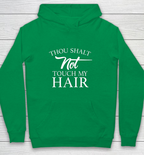 Funny Thou Shalt Not Touch My Hair Youth Hoodie 4