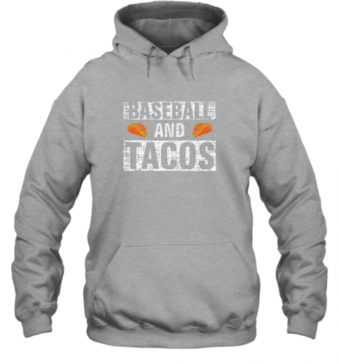 vwuq vintage baseball and tacos shirt funny sports cool gift hoodie 23 front sport grey