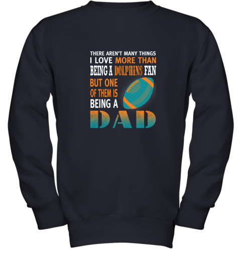 zv4v i love more than being a dolphins fan being a dad football youth sweatshirt 47 front navy