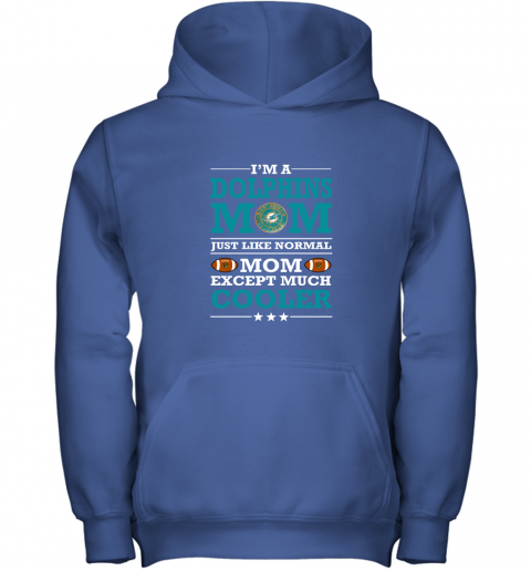 rf17 i39 m a dolphins mom just like normal mom except cooler nfl youth hoodie 43 front royal