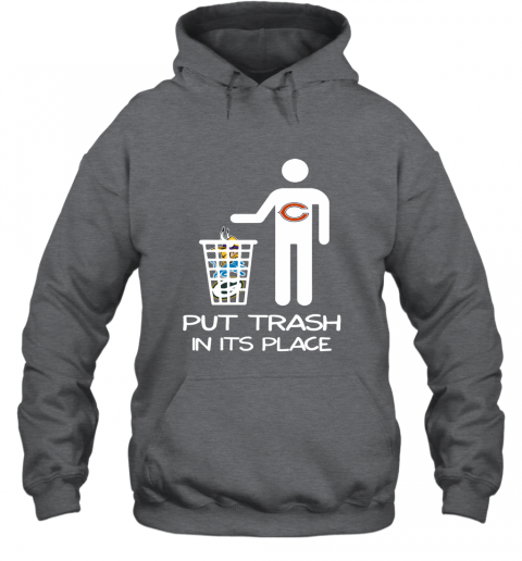 Chicago Bears Put Trash In Its Place Funny NFL Hoodie