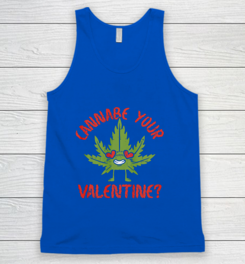 Cannabe Your Valentine Day Funny Weed Stoner Boyfriend Gifts Tank Top 10