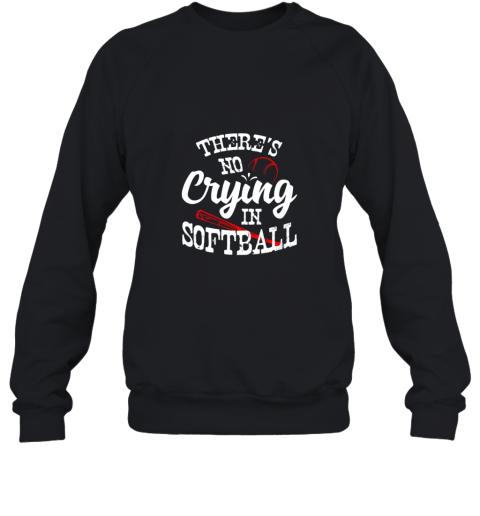 Theres No Crying in Softball Game Sports Baseball Lover Sweatshirt