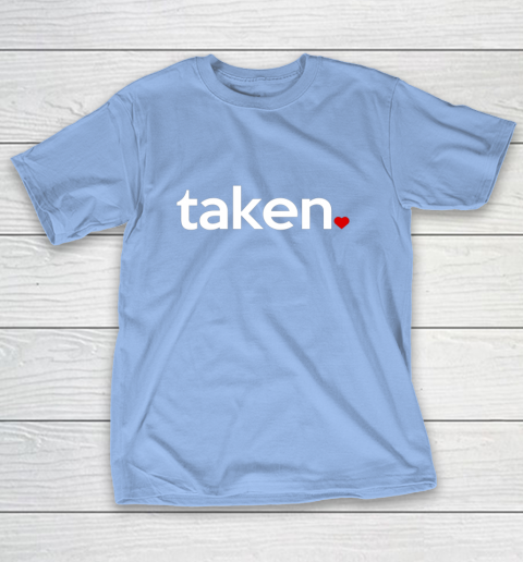 Taken Sorry I m Taken Gift for Valentine 2021 Couples T-Shirt 10