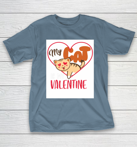 Cute My Cat Is My Valentine Cat Lover Valentines Day Gift T-Shirt 6