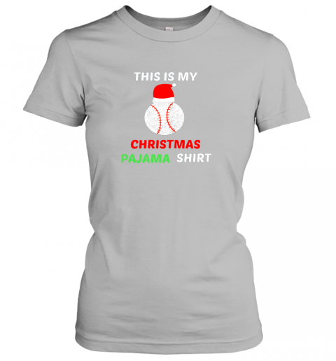 sqny this is my christmas pajama shirtgift for baseball lover ladies t shirt 20 front sport grey