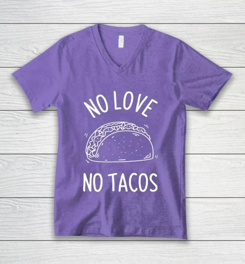 No Love No Tacos La Carreta Mexican Grill Food Lover Funny V-Neck T-Shirt 8