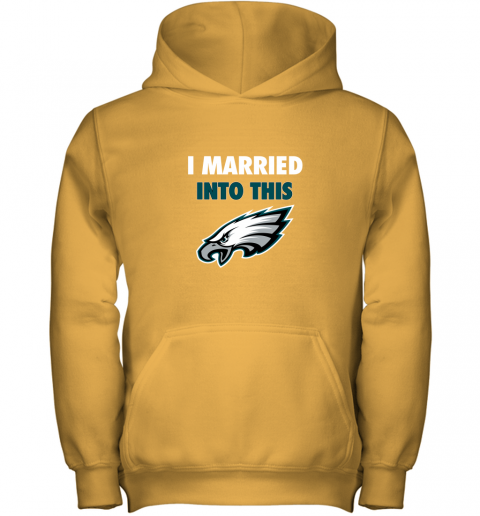 lfmx i married into this philadelphia eagles football nfl youth hoodie 43 front gold