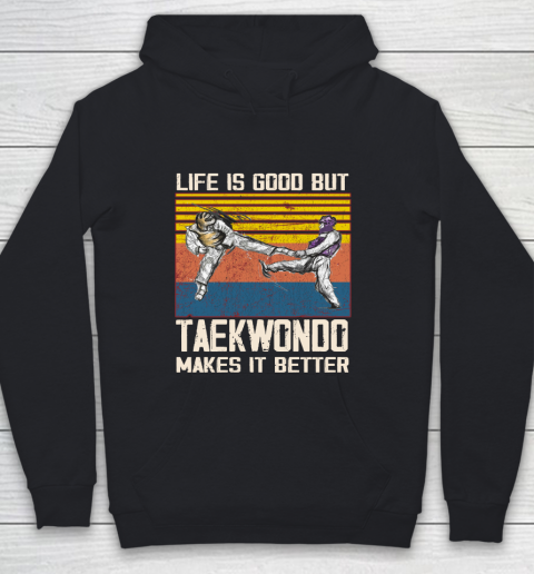 Life is good but taekwondo makes it better Youth Hoodie