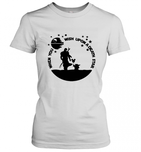 When You Wish Upon A Death Star The Mandalorian Baby Yoda Women's T-Shirt