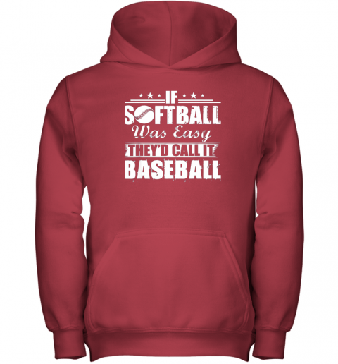 z68y if softball was easy they39 d call it baseball youth hoodie 43 front red
