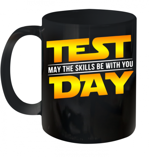Test May The Skills Be With You Day Ceramic Mug 11oz