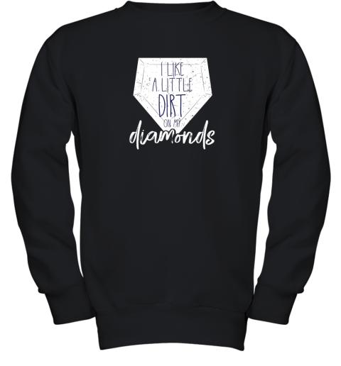 I Like a Little Dirt on My Diamonds Baseball Youth Sweatshirt
