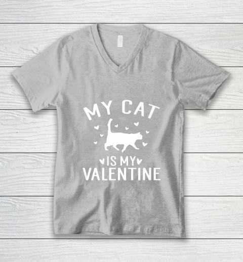 My Cat is My Valentine T Shirt Anti Valentines Day V-Neck T-Shirt 3