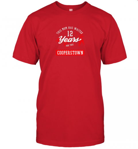 j9xo this mom has waited 12 years baseball sports cooperstown jersey t shirt 60 front red