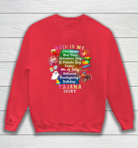 Funny Christmas New Year Birthday Valentine 10 holidays in 1 Shirt Sweatshirt 15