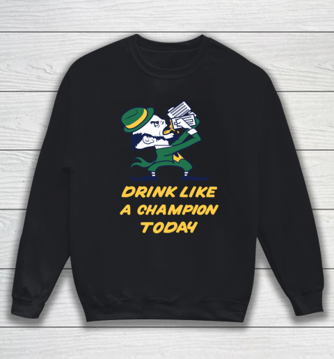 Beer Lover Funny Shirt Drink Like A Champion Today Sweatshirt 1
