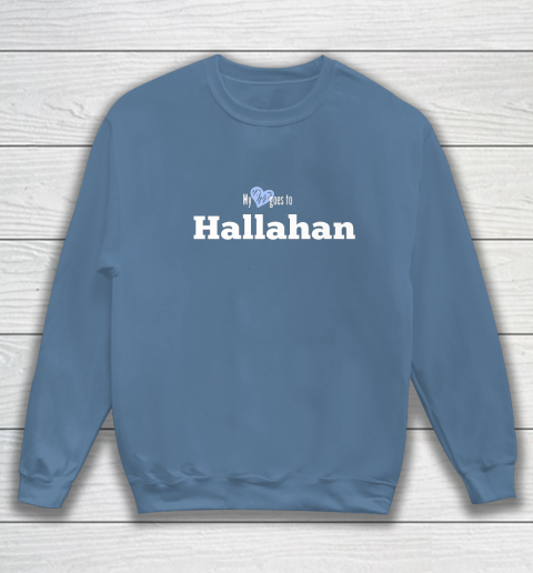 My Heart Goes to Hallahan Sweatshirt 6