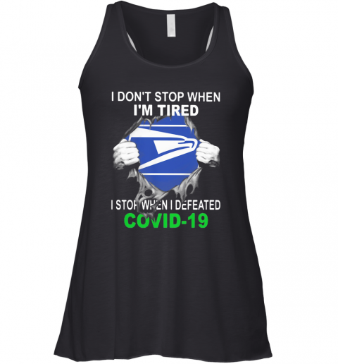 US Postal Service I Don'T Stop When I'M Tired I Stop When I Defeated Covid 19 Hand Racerback Tank