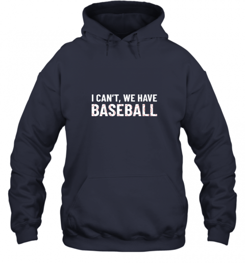 ivtk funny baseball mom i can39 t we have baseball hoodie 23 front navy