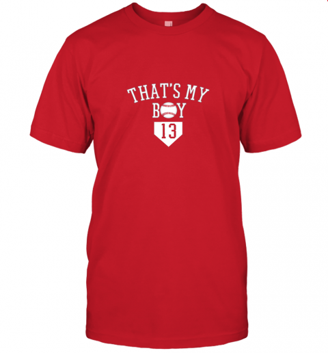 eyny that39 s my boy 13 baseball number 13 jersey baseball mom dad jersey t shirt 60 front red
