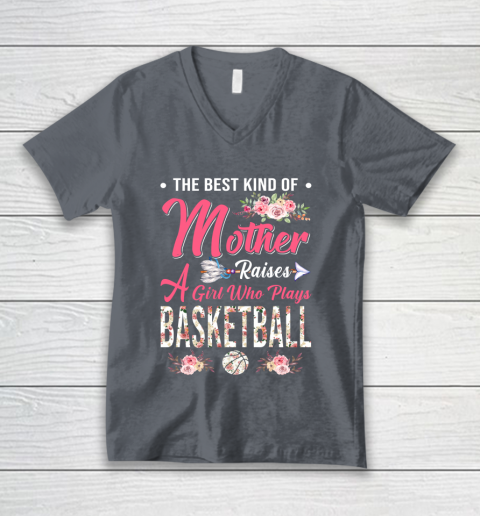 BASKETBALL the best kind of mother raises a girl V-Neck T-Shirt 4