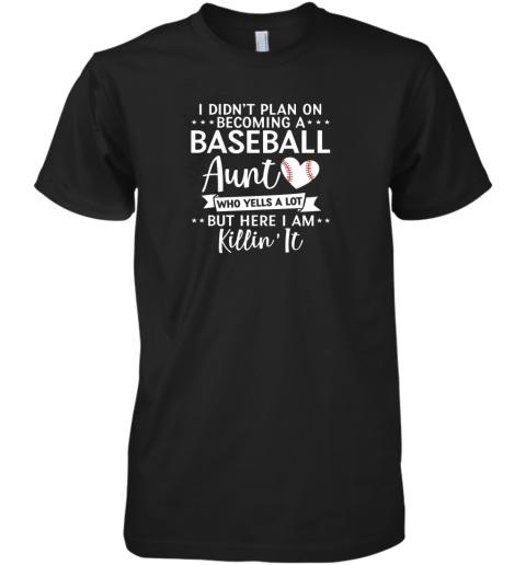 I Didn't Plan on Becoming a Baseball Aunt Gift Premium Men's T-Shirt