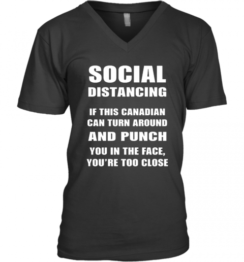 Social Distancing If This Canadian Can Turn Around And Punch COVID 19 V-Neck T-Shirt