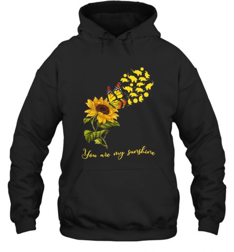 You Are My Sunshine Sunflower Butterfly Elephants Funny Hoodie