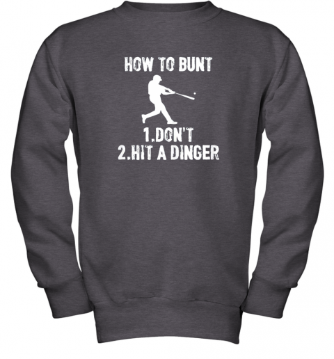dkqk how to bunt don39 thit a dinger funnybaseball youth sweatshirt 47 front dark heather