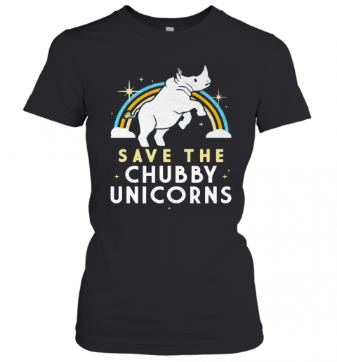 Save The Chubby Unicorns Women's T-Shirt