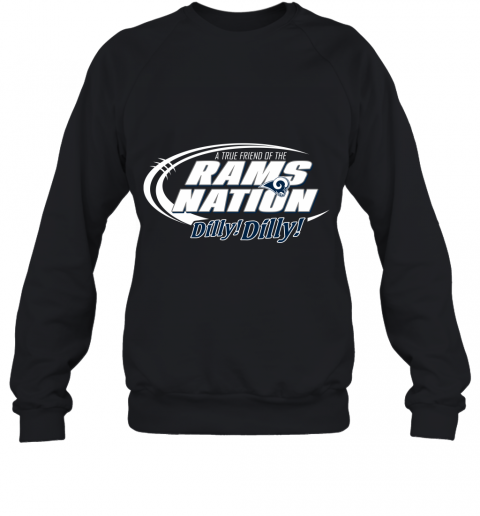 A True Friend Of The RAMS Nation Sweatshirt