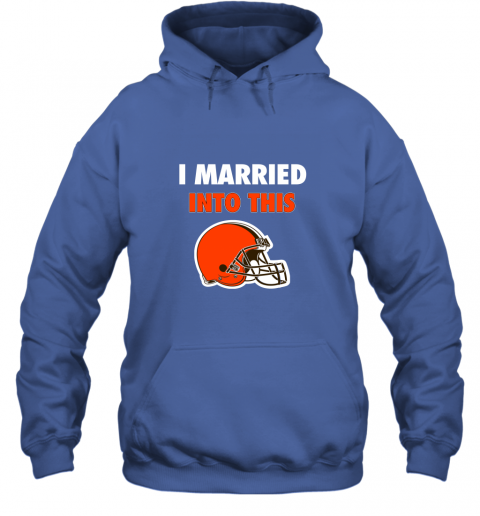 zw8p i married into this cleveland browns football nfl hoodie 23 front royal