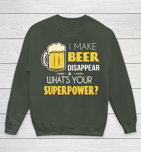 Beer Lover Funny Shirt I Make Beer Disappear Whats Your Superpower  Humour Funny with Frothy Glass of Beer Youth Sweatshirt 8
