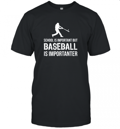 School Is Important But Baseball Is Importanter Gift Unisex Jersey Tee