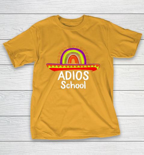 Adios School Happy Last Day Of School 2021 Teacher Mexican T-Shirt 2