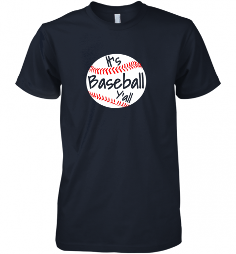 m7sj it39 s baseball y39 all shirt funny pitcher catcher mom dad gift premium guys tee 5 front midnight navy