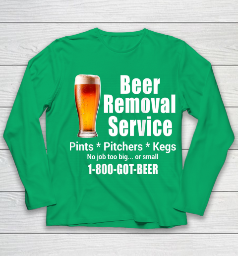 Beer Lover Funny Shirt Beer Removal Service No Job Is Too Big Or Small On Back Youth Long Sleeve 4