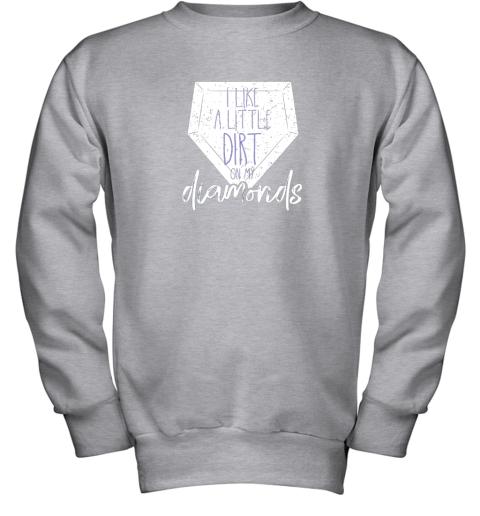 7qbs i like a little dirt on my diamonds baseball youth sweatshirt 47 front sport grey
