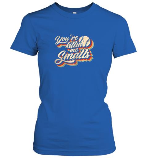 hjhs you39 re killing me smalls vintage shirt baseball lover gift ladies t shirt 20 front royal