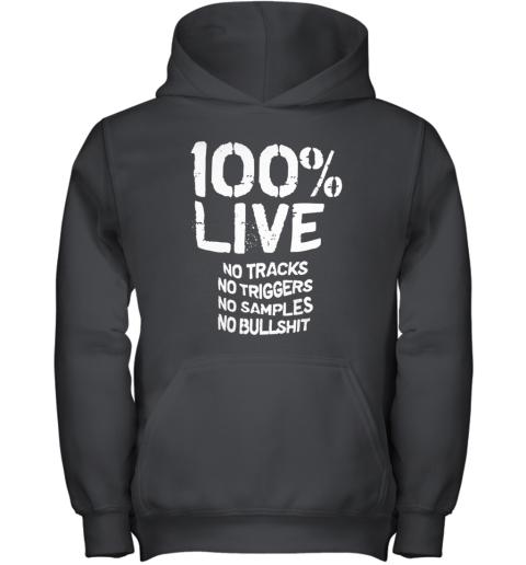 100% Live No Tracks No Triggers No Samples No Bullshit _Back Youth Hoodie