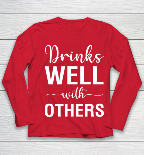Beer Lover Funny Shirt Drinks Well With Others Youth Long Sleeve 8