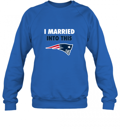 opal i married into this new england patriots football nfl sweatshirt 35 front royal