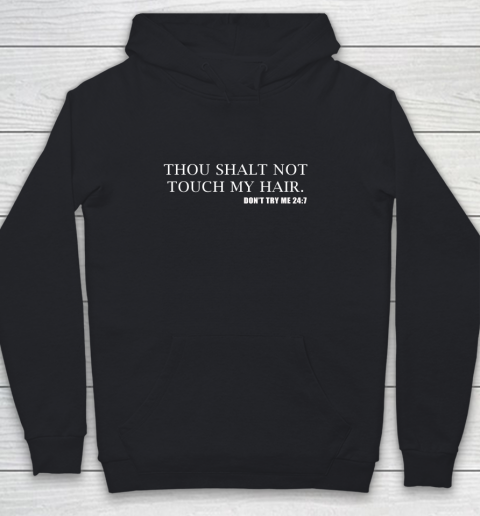 Thou Shalt Not Touch My Hair Youth Hoodie