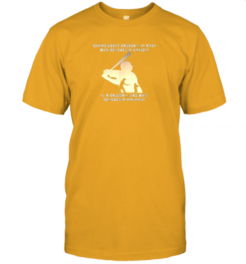 ovk8 mens behind every baseball player is a dad that believes jersey t shirt 60 front gold