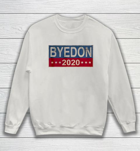 Bye Don 2020 ByeDon Button Joe Biden Funny Anti Trump Sweatshirt 8
